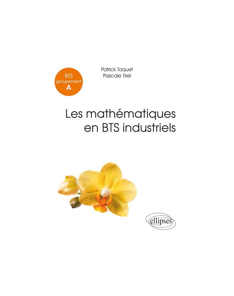 Mathématiques - BTS industriels (Groupement A)