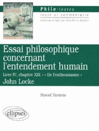 Locke, Essai philosophique concernant l'entendement humain (Livre IV, chap - XIX 'De l'enthousiasme')