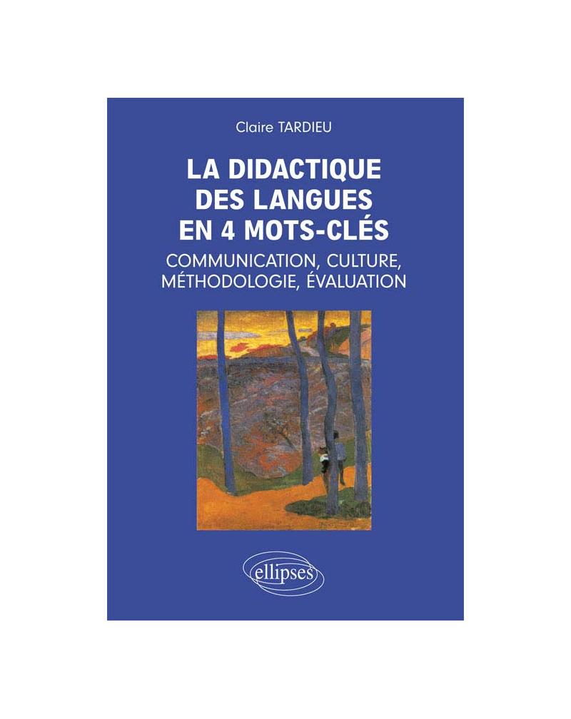 La didactique en 4 mots-clés: communication, culture, méthodologie, évaluation