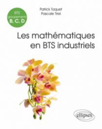 Mathématiques - BTS industriels (groupements B, C et D)
