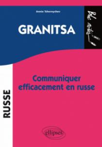 Granitsa •Communiquer efficacement en russe