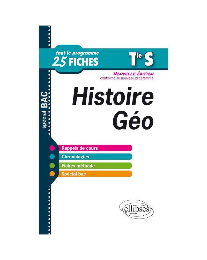 Histoire-Géographie -Terminale S -25 fiches - nouvelle édition conforme au nouveau programme