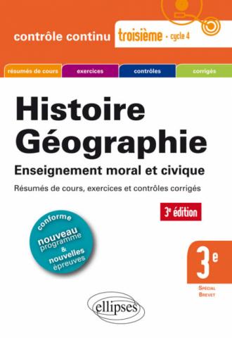 Histoire-Géographie - Troisième - Spécial Brevet - 3e édition conforme au nouveau programme