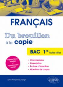 Du brouillon à la copie - Bac français Première toutes séries