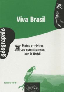 Viva Brasil. Testez et révisez vos connaissances sur le Brésil
