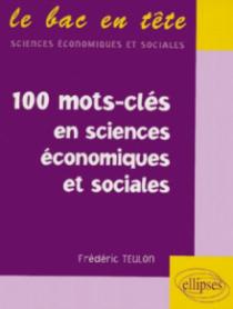 Les 100 mots-clés en sciences économiques et sociales