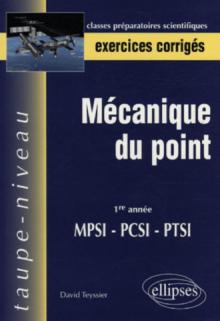 Mécanique du point - 1re année MPSI-PCSI-PTSI - Exercices corrigés