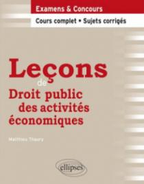 Leçons de Droit public des activités économiques. Cours complet et sujets corrigés