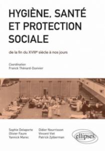 Hygiène, santé et protection sociale de la fin du XVIIIe s aux lendemains de la Grande Guerre - concours ENS 2012