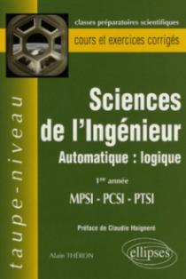Science de l'ingénieur - Automatique : logique - 1re année MPSI-PCSI-PTSI - Cours et exercices corrigés