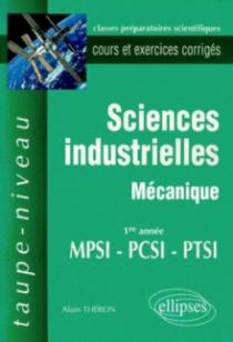Sciences industrielles - Mécanique MPSI-PCSI-PTSI - Cours et exercices corrigés