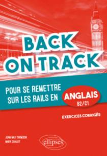 """Back on Track - pour se remettre """"sur les rails"""" en anglais. B2-C1"""