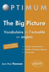 The Big Picture - Vocabulaire de l'actualité en anglais - 2e édition