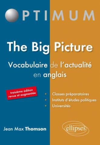 The Big Picture Vocabulaire De L Actualite En Anglais 3e Edition