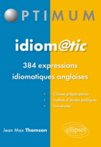 Idiom@tic, 384 expressions idiomatiques anglaises