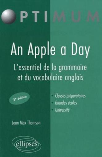 An Apple a Day. L'essentiel de la grammaire et du vocabulaire anglais - 2e édition
