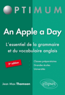 An Apple a Day. L'essentiel de la grammaire et du vocabulaire anglais - 3e édition