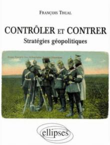 Contrôler et contrer - Stratégies géopolitiques