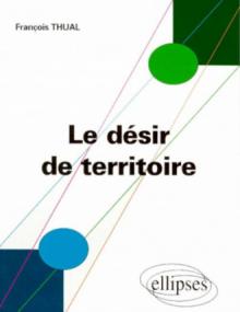 Le désir de territoire - Morphogénèses territoriales et identités