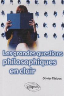 Les grandes questions philosophiques en clair