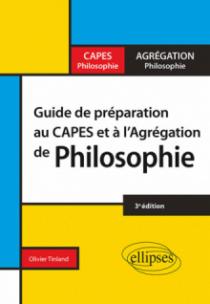 Guide de préparation au Capes et à l'Agrégation de philosophie - 3e édition