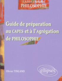 Préparer le concours du CAPES et de l'Agrégation de philosophie - Guide de préparation au CAPES et à l'Agrégation de philosophie