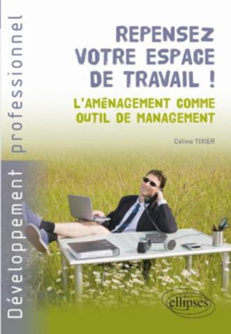 Repensez votre espace de travail! L'aménagement comme outil de management