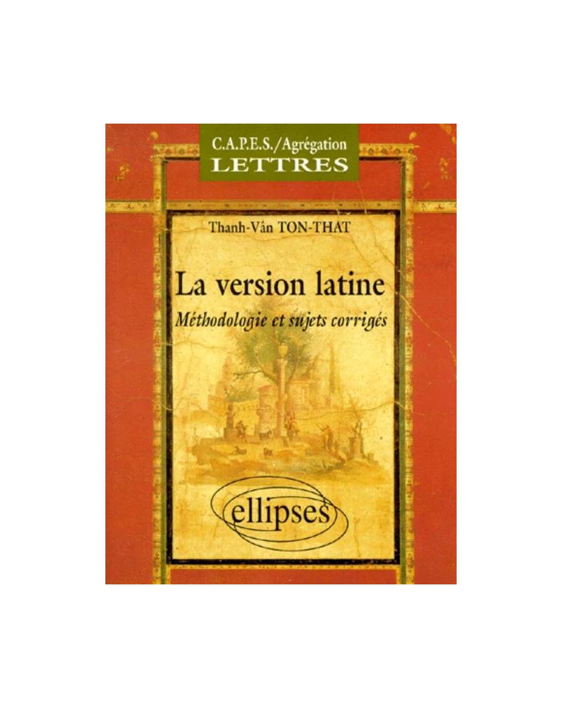 version latine (La) - Méthodologie et sujets corrigés