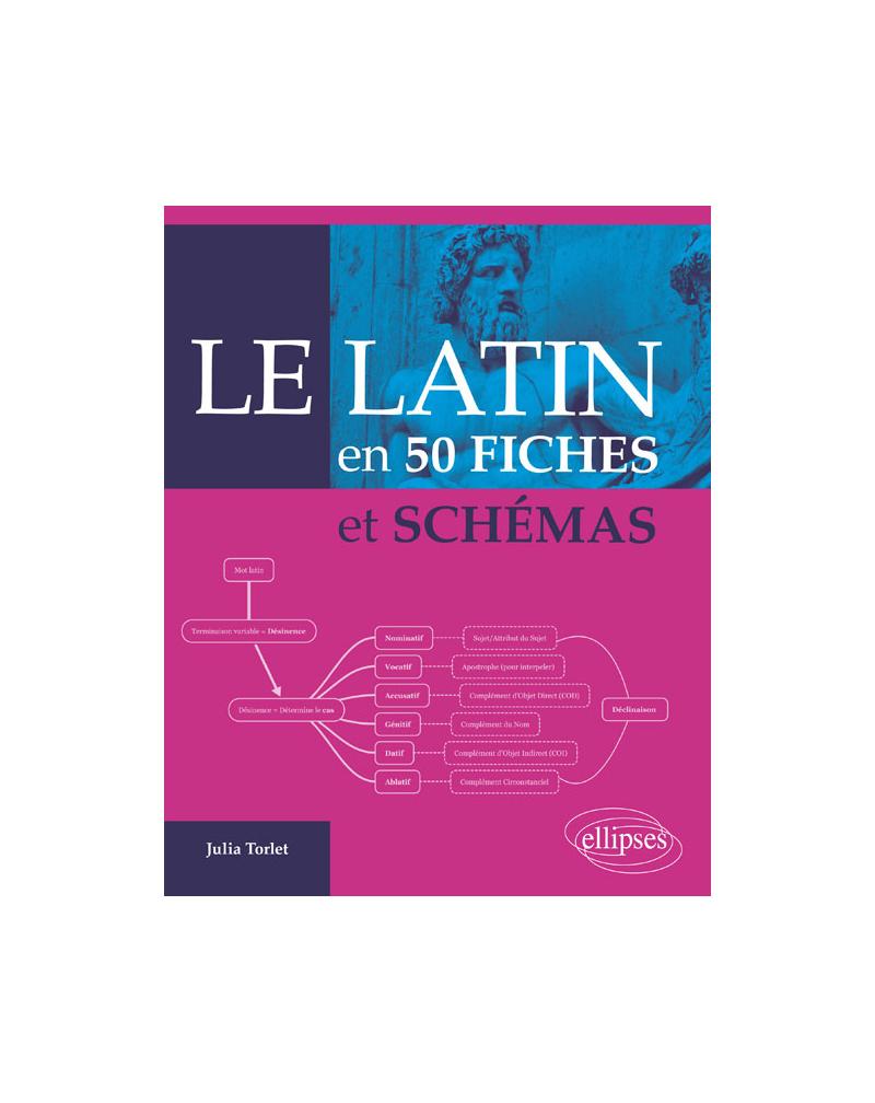 Le latin en 50 fiches et schémas