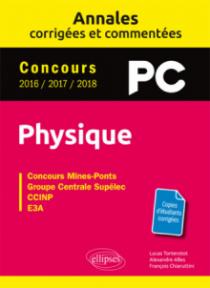 Physique PC - Annales corrigées et commentées - Concours 2016/2017/2018