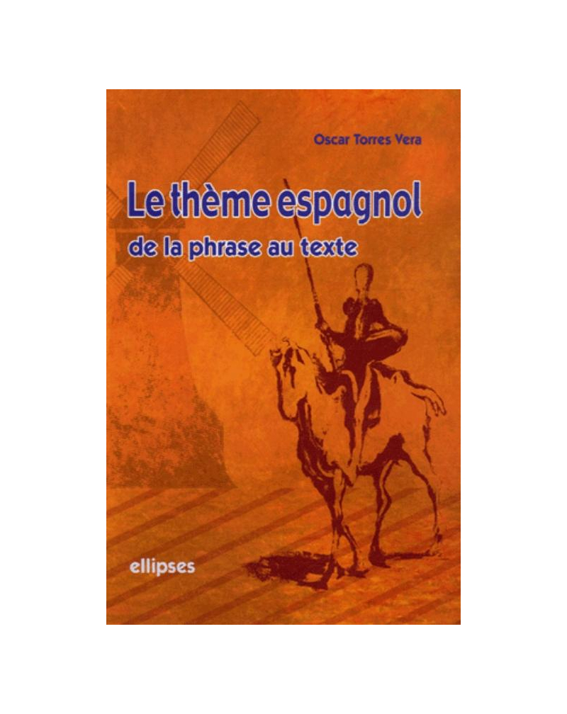 thème espagnol de la phrase au texte (Le)