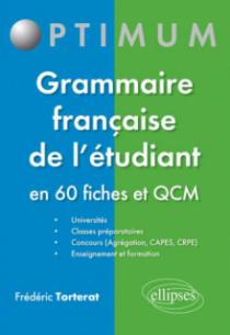 Grammaire française de l'étudiant - en 60 fiches et QCM