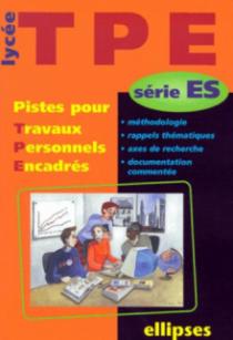 Pistes pour Travaux Personnels Encadrés - Série ES