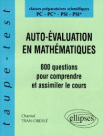 Auto-évaluation en Mathématiques - 800 questions pour comprendre et assimiler le cours - PC-PC*-PSI-PSI*