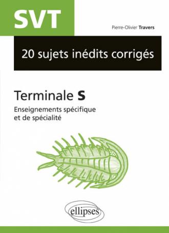 SVT - 20 sujets inédits corrigés - Terminale S