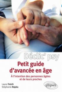 Petit guide d'avancée en âge (à l'intention des personnes âgées et de leurs proches)
