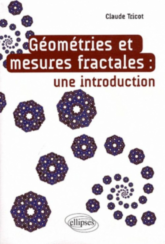 Géométries et mesures fractales - Une introduction