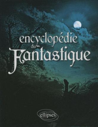 Encyclopédie du fantastique