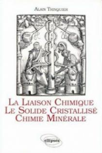 La liaison chimique - Le solide cristallisé - Chimie minérale