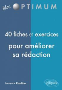 40 fiches et exercices pour améliorer sa rédaction