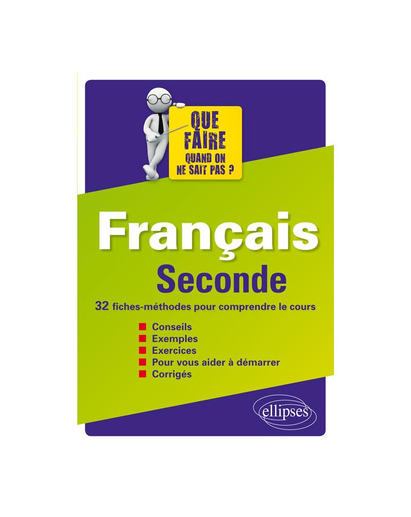 Français Seconde - 32 fiches-méthodes pour comprendre le cours
