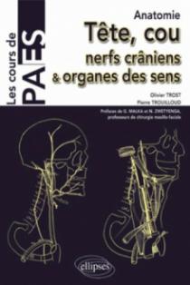 Anatomie - Tête, cou, nerfs crâniens et organes des sens