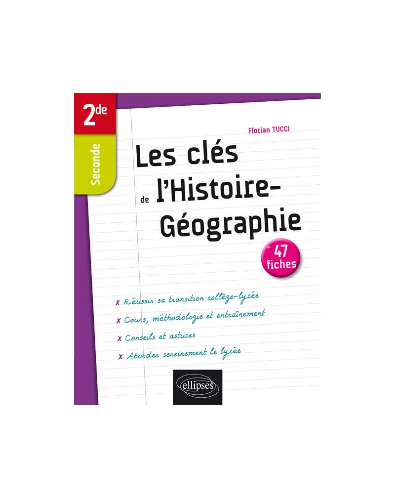 Les clés de l'Histoire-Géographie en 47 fiches - Seconde