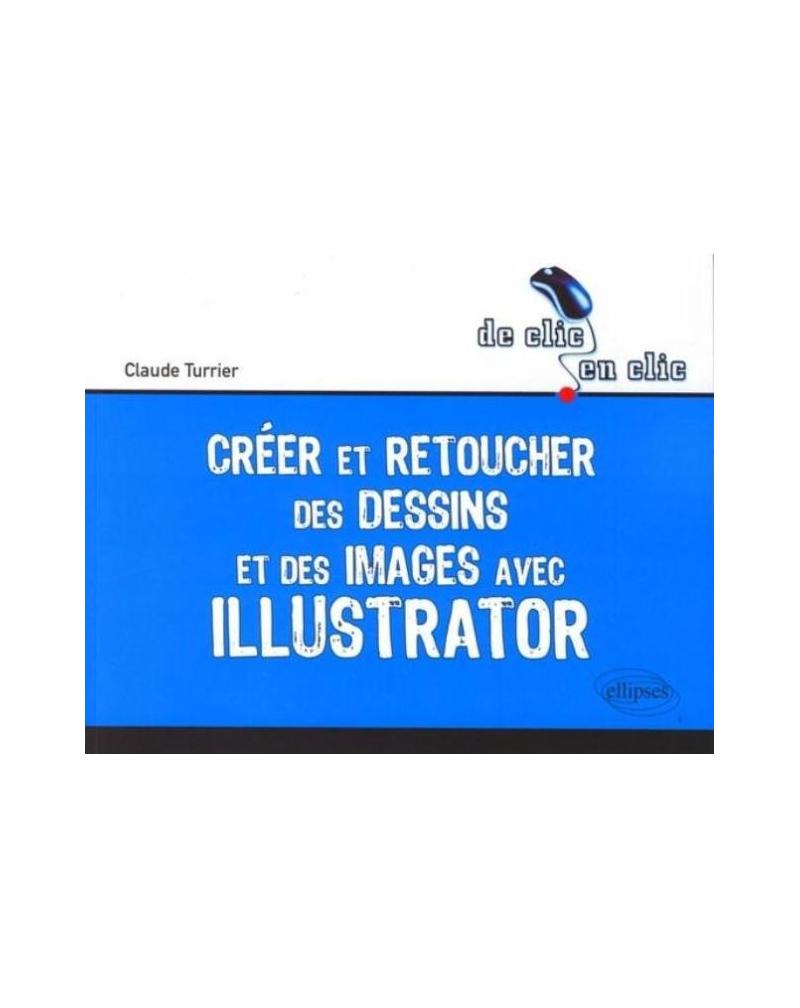 Créer et retoucher des dessins et des images avec Illustrator