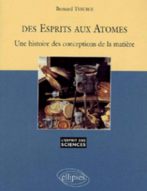 Des esprits aux atomes - Une histoire des conceptions de la matière - n°26