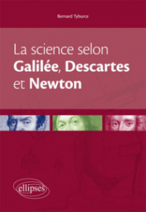 La science selon Galilée, Descartes et Newton