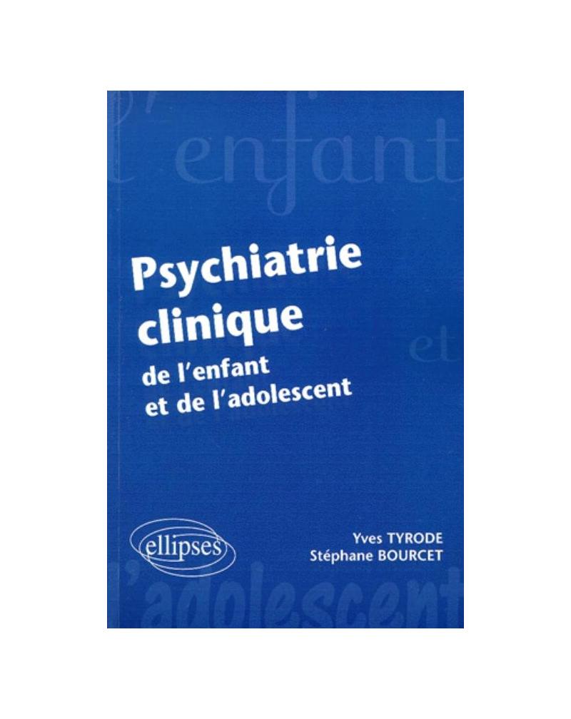 Psychiatrie clinique de l'enfant et de l'adolescent