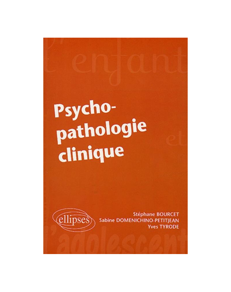 Psycho-pathologie clinique
