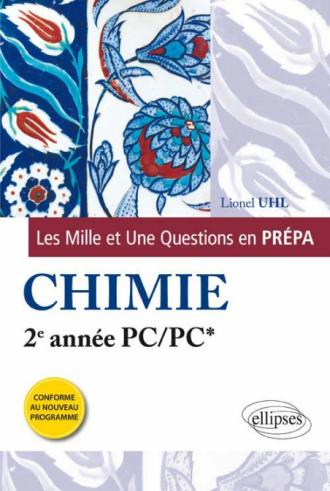 Les 1001 questions de la chimie en prépa - 2e année PC/PC* - programme 2014