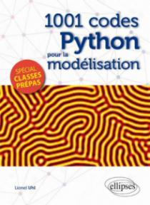 1001 codes Python pour la modélisation - spécial Prépas